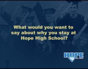 What Do You Want To Say About Hope High School?